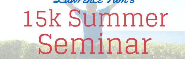 15k summer seminar